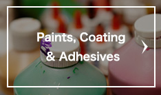 Paints, Coating & Adhesives